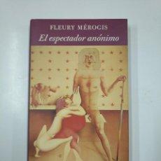Libros de segunda mano: EL ESPECTADOR ANONIMO. - FLEURY MEROGIS. CIRCULO DE LECTORES. TDK355. Lote 140863766