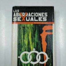 Libros de segunda mano: LAS ABERRACIONES SEXUALES. - BLASCO ROMERO, RICARDO. TDK341. Lote 140871614