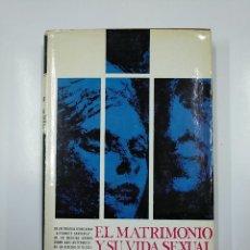 Libros de segunda mano: EL MATRIMONIO Y SU VIDA SEXUAL - ADAM, GEORG.- BARRANTAY, ALEXANDER.- CRONN, WERNER.- TDK341. Lote 140873406