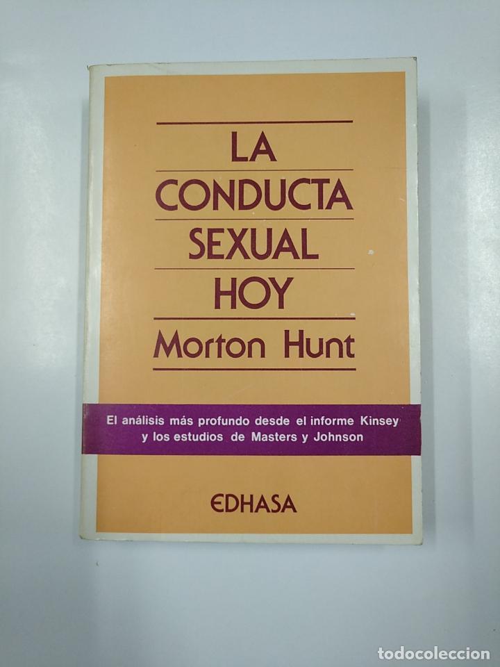 LA CONDUCTA SEXUAL HOY. - HUNT, MORTON. EDHASA. TDK353 (Libros de Segunda Mano (posteriores a 1936) - Literatura - Narrativa - Erótica)