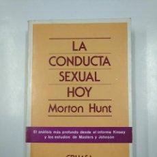Libros de segunda mano: LA CONDUCTA SEXUAL HOY. - HUNT, MORTON. EDHASA. TDK353. Lote 140908214