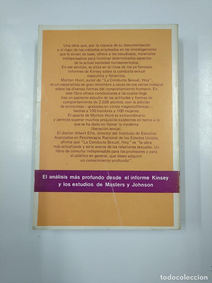 Libros de segunda mano: LA CONDUCTA SEXUAL HOY. - HUNT, MORTON. EDHASA. TDK353 - Foto 2 - 140908214