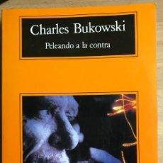 Livros em segunda mão: BUKOWSKI, CHARLES, PELEANDO A LA CONTRA, ANAGRAMA, 1997,538P-1H. Lote 199584052
