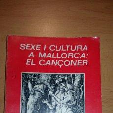 Libros de segunda mano: SEXE I CULTURA A MALLORCA: CANÇONER. Lote 143079353