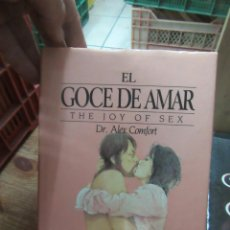 Libros de segunda mano: LIBRO EL GOCE DE AMAR THE JOY OF SEX DR. ALEX COMFORT L-10257-278. Lote 143622974