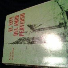 Libros de segunda mano: EL YATE DEL AMOR PERVERSO - NATHAN ASHBURTON. Lote 143941262