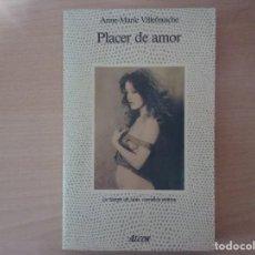 Libros de segunda mano: PLACER DE AMOR - ANNE-MARIE VILLEFRANCHE . Lote 145358978