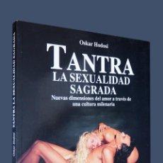 Libros de segunda mano: TANTRA, LA SEXUALIDAD SAGRADA. OSKAR HODOSI. ROBIN BOOK 1994. Lote 146076242