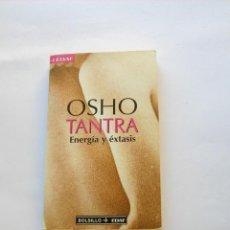 Libros de segunda mano: TANTRA. ENERGÍA Y ÉXTASIS. OSHO. Lote 147430554