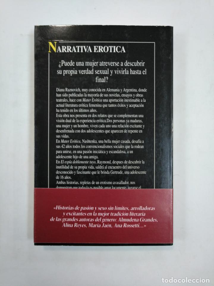 Libros de segunda mano: MATER EROTICA. DIANA RAZNOVICH. ROBIN BOOK. NARRATIVA EROTICA. TDK359 - Foto 2 - 147437358
