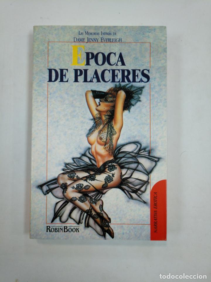 EPOCA DE PLACERES. DAME JENNY EVERLEIGH. ROBIN BOOK. NARRATIVA EROTICA. TDK359 (Libros de Segunda Mano (posteriores a 1936) - Literatura - Narrativa - Erótica)