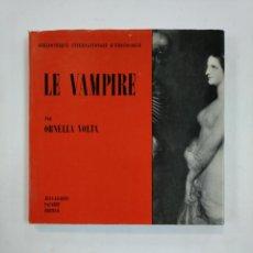 Libros de segunda mano: LE VAMPIRE. ORNELLA VOLTA. BIBLIOTEQUE INTERNATIONALE D'EROTOLOGIE. EN FRANCES. TDK359. Lote 147443118