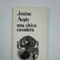 Libros de segunda mano: UNA CHICA CASADERA. AEPLY JANINE. LOS BRAZOS DE LUCAS Nº 14. TDK359. Lote 147443386