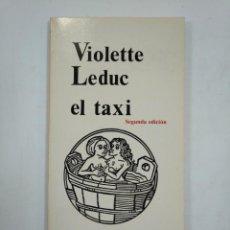 Libros de segunda mano: EL TAXI. VIOLETTE LEDUC. LOS BRAZOS DE LUCAS Nº 8. TDK359. Lote 147444866
