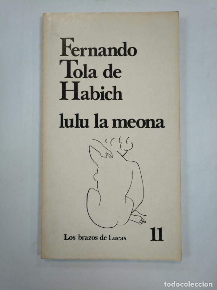 LULU LA MEONA. FERNANDO TOLA DE HABICH. LOS BRAZOS DE LUCAS Nº 11. TDK359 (Libros de Segunda Mano (posteriores a 1936) - Literatura - Narrativa - Erótica)