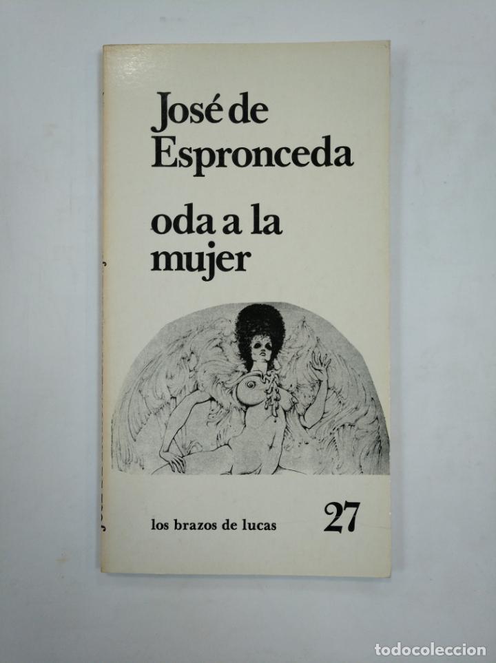 ODA A LA MUJER. JOSE DE ESPRONCEDA. LOS BRAZOS DE LUCAS Nº 27. TDK359 (Libros de Segunda Mano (posteriores a 1936) - Literatura - Narrativa - Erótica)