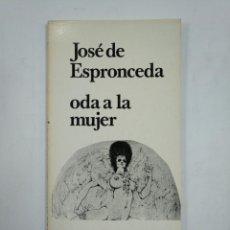 Libros de segunda mano: ODA A LA MUJER. JOSE DE ESPRONCEDA. LOS BRAZOS DE LUCAS Nº 27. TDK359. Lote 147445910