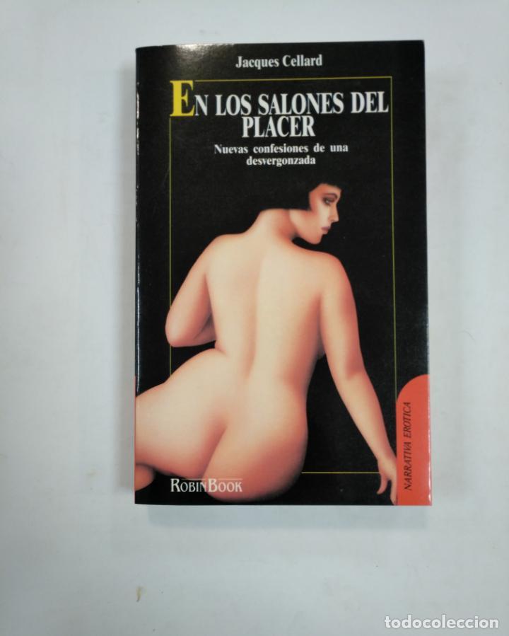 EN LOS SALONES DEL PLACER. JACQUES CELLARD. ROBIN BOOK. NARRATIVA EROTICA. TDK359 (Libros de Segunda Mano (posteriores a 1936) - Literatura - Narrativa - Erótica)