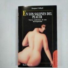 Libros de segunda mano: EN LOS SALONES DEL PLACER. JACQUES CELLARD. ROBIN BOOK. NARRATIVA EROTICA. TDK359. Lote 147449970
