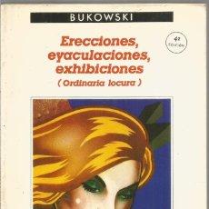 Livres d'occasion: CHARLES BUKOWSKI. ERECCIONES, EYACULACIONES, EXHIBICIONES (ORDINARIA LOCURA). ANAGRAMA. Lote 148454772