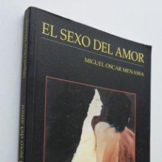 Libros de segunda mano: EL SEXO DEL AMOR - MENASSA, MIGUEL ÓSCAR. Lote 148713520