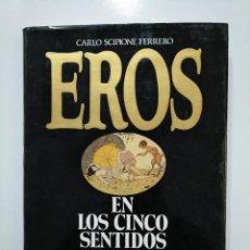 Libros de segunda mano: EROS EN LOS CINCO SENTIDOS. FERRERO, - CARLO SCIPIONE. - TDK361. Lote 150787970