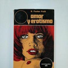 Libros de segunda mano: AMOR Y EROTISMO. - PASTOR PETIT, D. TDK362. Lote 151062934