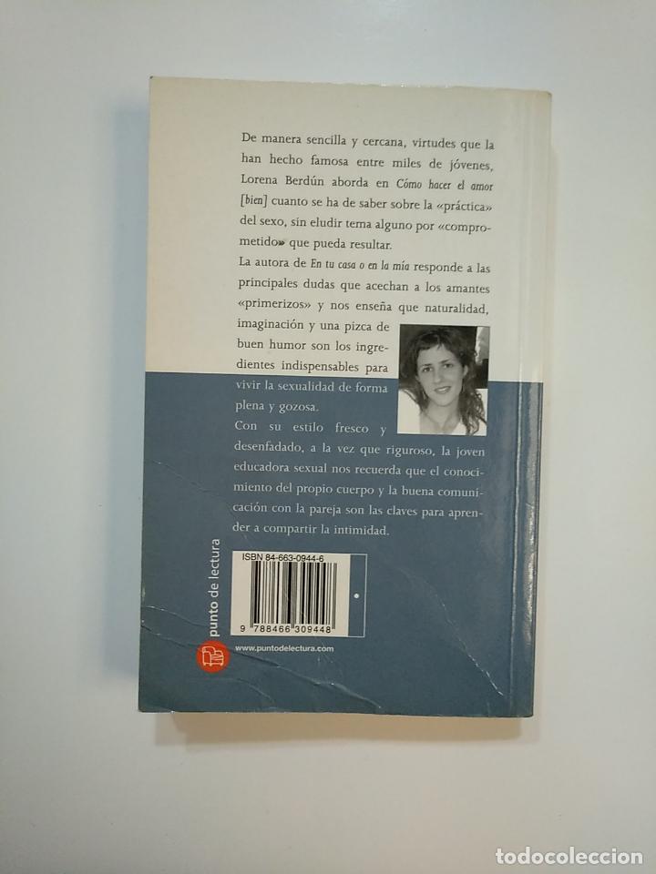 Libros de segunda mano: COMO HACER BIEN EL AMOR. LORENA BERDUN. PORQUE EL SEXO TAMBIEN SE LEE. TDK363 - Foto 2 - 151092914