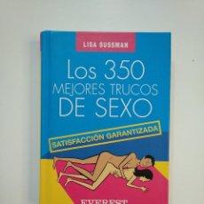 Libros de segunda mano: LOS 350 MEJORES TRUCOS DE SEXO: SATISFACCIÓN GARANTIZADA. LISA SUSSMAN. EVEREST. TDK363. Lote 176471120
