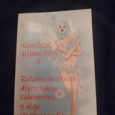 Libros de segunda mano: SUEÑOS HUMEDOS 4 RELATOS ERÓTICOS DIVERTIDOS, CALENTITOS Y ALGO CHAMUSCADITOS. Lote 151290406