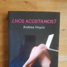Libros de segunda mano: NOS ACOSTAMOS? HOYOS, ANDREA PUBLICADO POR GRIJALBO. (2013) 257PP. Lote 151377182
