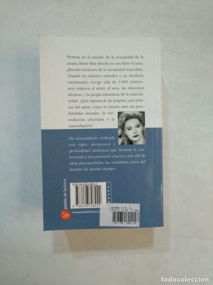 Libros de segunda mano: EL INFORME HITE. ESTUDIO DE LA SEXUALIDAD MASCULINA. SHERE HITE. PUNTO DE LECTURA. TDK369 - Foto 2 - 151966774