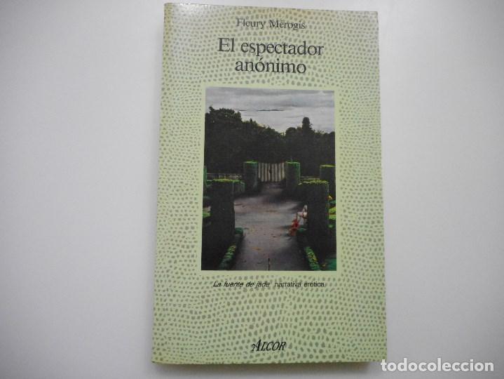 FLEURY MÉROGIS EL ESPECTADOR ANÓNIMO Y92695 (Libros de Segunda Mano (posteriores a 1936) - Literatura - Narrativa - Erótica)