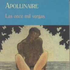 Libros de segunda mano: LAS ONCE MIL VERGAS. APOLLINAIRE. Lote 153450598