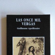 Libros de segunda mano: LAS ONCE MIL VERGAS - GUILLAUME APOLLINAIRE. Lote 154599946