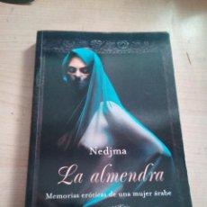 Libros de segunda mano: LA ALMENDRA MEMORIAS EROTICAS DE UNA MUJER ARABE, NEDJMA MAEVA. Lote 156458534