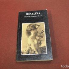 Libros de segunda mano: MESALINA - EDMUNDO GONZÁLEZ BLANCO - NEB. Lote 156529958