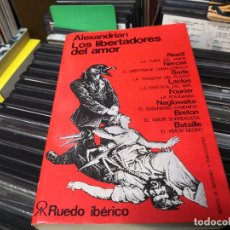 Libros de segunda mano: ALEXANDRIAN Y OTROS,, LOS LIBERTADORES DEL AMOR,RUEDO IBERICO,. Lote 156536722