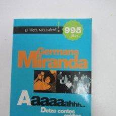 Libros de segunda mano: GERMANS MIRANDA - AAAAAAHHH... DOTZE CONTES ERÒTICS - COLUMNA VSD09. Lote 156677778