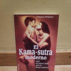Libros de segunda mano: FRANCOIS HERAUSSE EL KAMA SUTRA MODERNO. Lote 156776356