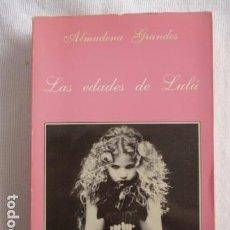 Libros de segunda mano: LAS EDADES DE LULÜ DE ALMUDENA GRANDES. Lote 157047342