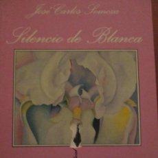 Libros de segunda mano: JOSE CARLOS SOMOZA-SILENCIO DE BLANCO. Lote 157117638
