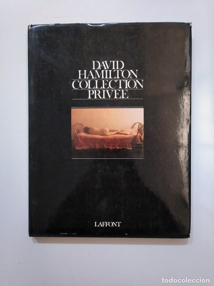 COLLECTION PRIVEE. DAVID HAMILTON. EDITIONS ROBERT LAFFONT. PARIS. TDK376 (Libros de Segunda Mano (posteriores a 1936) - Literatura - Narrativa - Erótica)