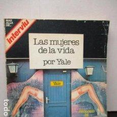 Livres d'occasion: LAS MUJERES DE LA VIDA -POR YALE - INTERVIU - ZETA - PROLOGO FRANCISCO UMBRAL. Lote 159522898