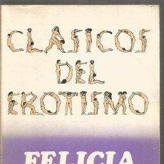 Livres d'occasion: ANDREA DE NERCIAT. FELICIA. BRUGUERA. Lote 159729134