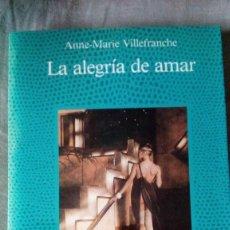 Livres d'occasion: LA ALEGRÍA DE AMAR - ANNE-MARIE VILLEFRANCHE - EDICIONES MARTÍNEZ ROCA - LA FUENTE DE JADE. Lote 203342242