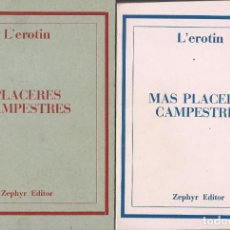 Libros de segunda mano: PLACERES CAMPESTRES Y MÁS PLACERES CAMPESTRES, L'EROTIN -RICARDO ROVIRALTA, TR.-. Lote 160172738