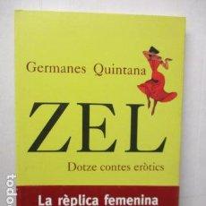Libros de segunda mano: ZEL . DOTZE CONTES EROTICS ( GERMANES QUINTANA ) EN CATALA. Lote 160483874