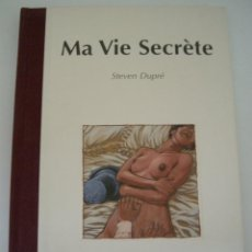 Libros de segunda mano: MA VIE SECRÈTE - STEVEN DUPRÉ. Lote 161547446