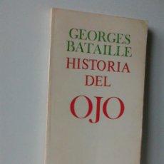 Livres d'occasion: GEORGES BATAILLE, HISTORIA DEL OJO. BUEN AMOR, LOCO AMOR. 1977. PRIMERA EDICION EN CASTELLANO.. Lote 161857982